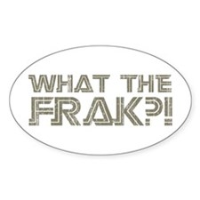 What the Frak?! Oval Sticker