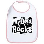 My Dad Rocks Bib
