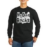 My Dad Rocks Long Sleeve Dark T-Shirt