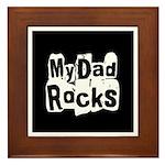 My Dad Rocks Framed Tile