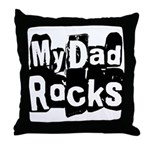 My Dad Rocks Throw Pillow