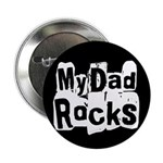 """My Dad Rocks 2.25"""" Button"""