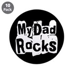 "My Dad Rocks 3.5"" Button (10 pack)"