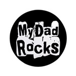 "My Dad Rocks 3.5"" Button (100 pack)"