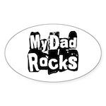My Dad Rocks Oval Sticker