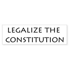 Legalize the Constitution Bumper Car Sticker