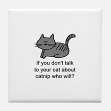Talk to your cat Tile Coaster