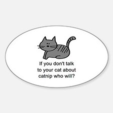 Talk to your cat Oval Bumper Stickers