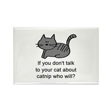 Talk to your cat Rectangle Magnet