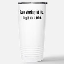 Keep staring at me Travel Mug