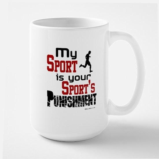 Your Sport's Punishment - Male Large Mug