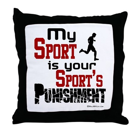 Your Sport's Punishment - Male Throw Pillow