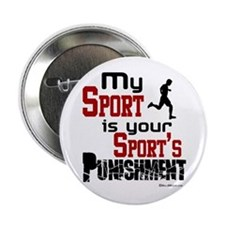 "Your Sport's Punishment - Male 2.25"" Button"