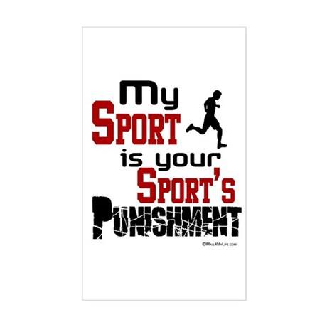 Your Sport's Punishment - Male Rectangle Sticker