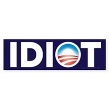 Obama Idiot Bumper Car Sticker