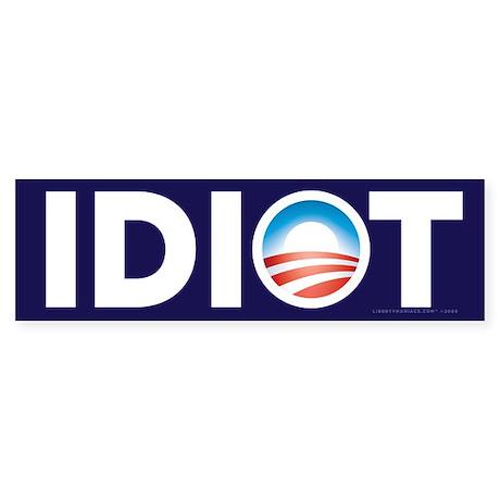 Obama Idiot Bumper Sticker