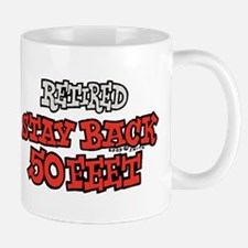 Retired Stay Back 50 Feet X 2 Mug