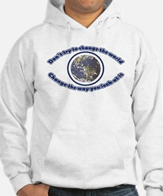 Do not try to change the world Hoodie