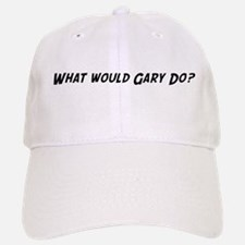 What would Gary do? Baseball Baseball Cap
