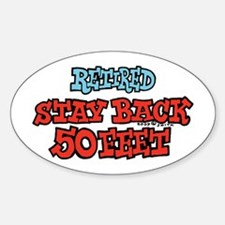 Retired Stay Back 50 Feet Oval Decal