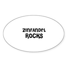 ZINFANDEL ROCKS Oval Decal