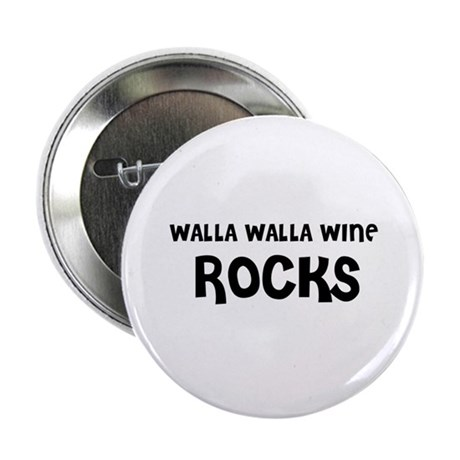 "WALLA WALLA WINE ROCKS 2.25"" Button (10 pack)"
