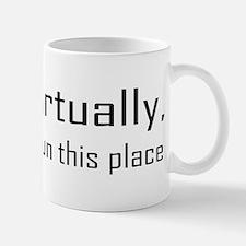 Virtually I Run The Place Small Small Mug
