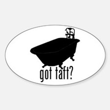 Got Taft? Oval Decal