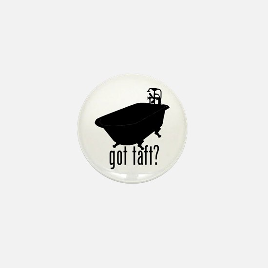 Got Taft? Mini Button