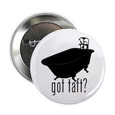 """Got Taft? 2.25"""" Button"""