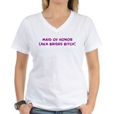 Maid of Honor<br /> (AKA Brides Bitch) Shirt