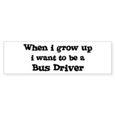 Be A Bus Driver Bumper Car Sticker