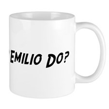 What would Emilio do? Mug