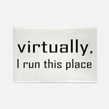 Virtually I Run The Place Rectangle Magnet