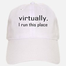 Virtually I Run The Place Baseball Baseball Cap