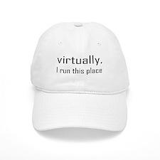Virtually I Run The Place Baseball Cap