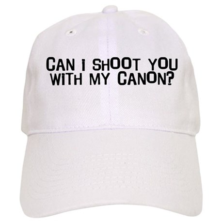 Can I Shoot You With My Canon Cap