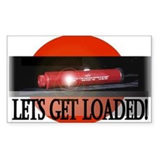 Lets Get Loaded! Rectangle Decal