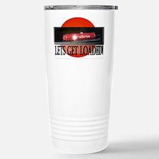 Lets Get Loaded! Travel Mug
