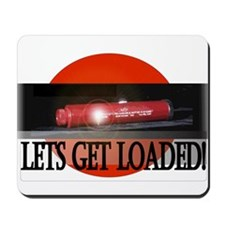 Lets Get Loaded! Mousepad
