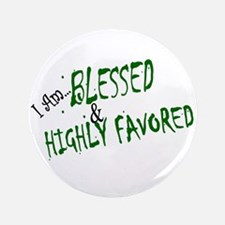 """3.5"""" """"Blessed & Highly Favored"""""""