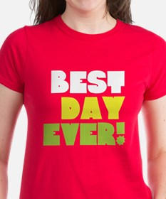 Best Day Ever! Tee