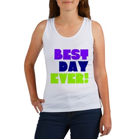 Best Day Ever! Women's Tank Top