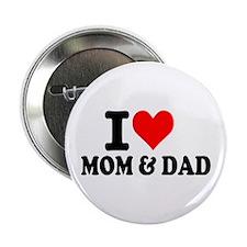 "I love Mom & Dad 2.25"" Button"