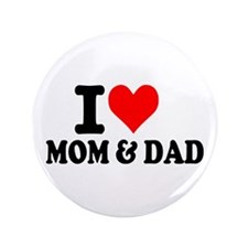 "I love Mom & Dad 3.5"" Button"