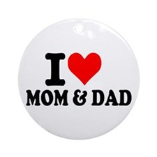 I love Mom & Dad Ornament (Round)
