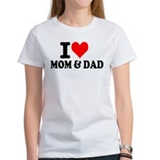 I love Mom & Dad Tee