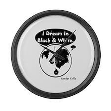 I Dream In Black & White Large Wall Clock