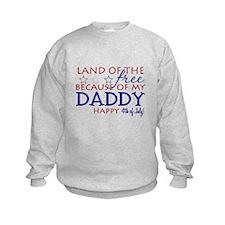 Land of the free ... daddy Sweatshirt
