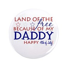"""Land of the free ... daddy 3.5"""" Button"""